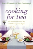 Cooking for Two: 120 Recipes for Every Day and Those Special Nights, Weinstein, Bruce & Scarbrough, Mark