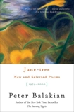 June-tree: New and Selected Poems, 1974-2000, Balakian, Peter