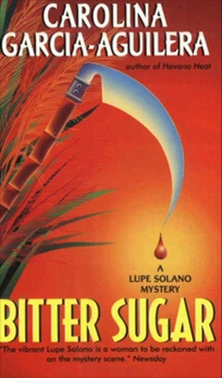 Bitter Sugar: A Lupe Solano Mystery, Garcia-Aguilera, Carolina