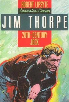 Jim Thorpe: 20th-Century Jock, Lipsyte, Robert