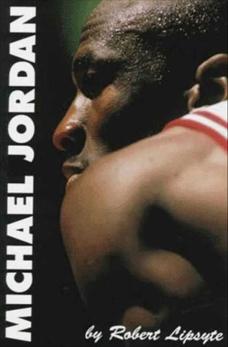 Michael Jordan: A Life Above the Rim, Lipsyte, Robert