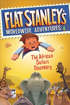 Flat Stanley's Worldwide Adventures #6: The African Safari Discovery, Brown, Jeff