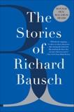 The Stories of Richard Bausch, Bausch, Richard