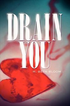 Drain You, Bloom, M. Beth