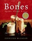 Bones: Recipes, History and Lore, McLagan, Jennifer