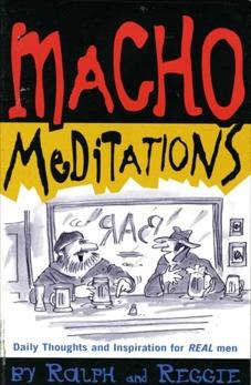 Macho Meditations, Cathcart, Thomas W. & Cathcart, Thomas W. & Klein, Daniel M.