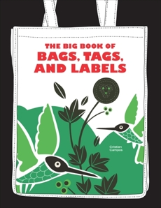 The Big Book of Bags, Tags, and Labels, Campos, Cristian