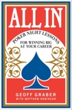 All In: Poker Night Lessons for Winning Big at Your Career, Graber, Geoff