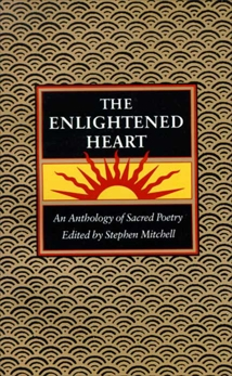 The Enlightened Heart: An Anthology of Sacred Poetry, Mitchell, Stephen