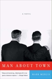 Man About Town: A Novel, Merlis, Mark