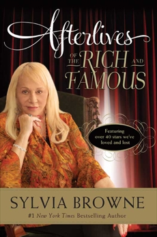 Afterlives of the Rich and Famous, Browne, Sylvia