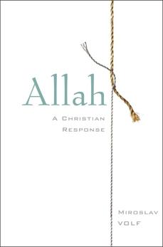 Allah: A Christian Response, Volf, Miroslav