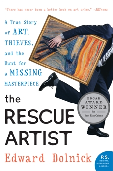 The Rescue Artist: A True Story of Art, Thieves, and the Hunt for a Missing Masterpiece, Dolnick, Edward