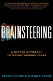 Brainsteering: The Better Approach to Breakthrough Ideas, Coyne, Kevin P. & Coyne, Shawn  T.