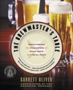 The Brewmaster's Table: Discovering the Pleasures of Real Beer with Real Food, Oliver, Garrett