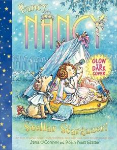 Fancy Nancy: Stellar Stargazer!, O'Connor, Jane