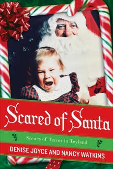 Scared of Santa: Scenes of Terror in Toyland, Joyce, Denise & Watkins, Nancy & Joyce, Denise