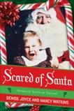 Scared of Santa: Scenes of Terror in Toyland, Joyce, Denise & Watkins, Nancy