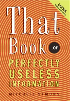 That Book: ...of Perfectly Useless Information, Symons, Mitchell