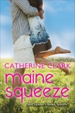 Maine Squeeze: Maine Squeeze and Banana Splitsville, Clark, Catherine