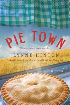 Pie Town: A Novel, Hinton, Lynne