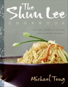 The Shun Lee Cookbook: Recipes from a Chinese Restaurant Dynasty, Tong, Michael