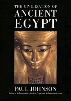 The Civilization Of Ancient Egypt, Johnson, Paul