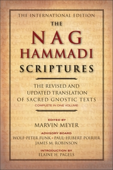 The Nag Hammadi Scriptures: The Revised and Updated Translation of Sacred Gnostic Texts Complete in One Volume, Robinson, James M. & Meyer, Marvin W. & Meyer, Marvin W.