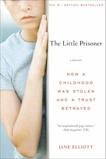 The Little Prisoner: A Memoir, Elliott, Jane