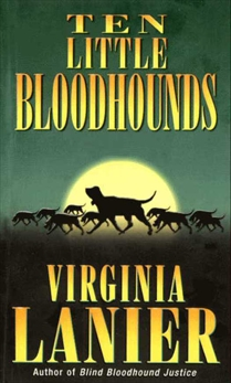 Ten Little Bloodhounds, Lanier, Virginia