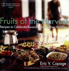 Fruits of the Harvest: Recipes to Celebrate Kwanzaa and Other Holidays, Copage, Eric V.