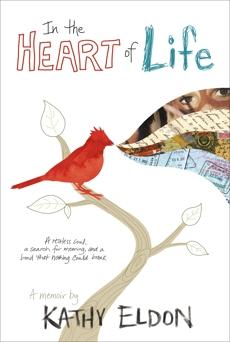 In the Heart of Life: A Memoir, Eldon, Kathy