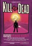 Kill the Dead: A Sandman Slim Novel, Kadrey, Richard