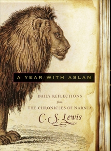 A Year with Aslan: Daily Reflections from The Chronicles of Narnia, Lewis, C. S.