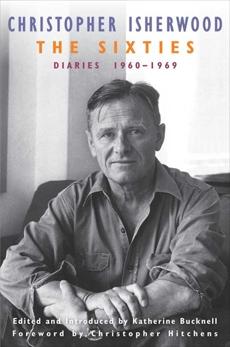 The Sixties: Diaries:1960-1969, Isherwood, Christopher