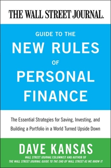 The Wall Street Journal Guide to the New Rules of Personal Finance: Essential Strategies for Saving, Investing, and Building a Portfolio in a World Turned Upside Down, Kansas, Dave