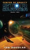 Center of Gravity: Star Carrier: Book Two, Douglas, Ian