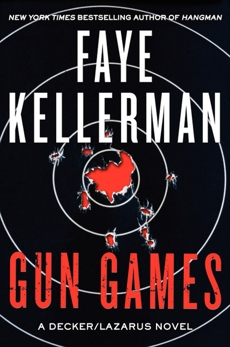 Gun Games: A Decker/Lazarus Novel, Kellerman, Faye