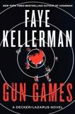 Gun Games: A Decker/Lazarus Novel, Kellerman, Faye