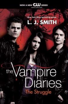 The Vampire Diaries: The Struggle, Smith, L. J.