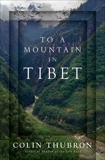 To a Mountain in Tibet, Thubron, Colin