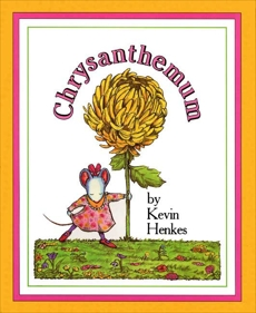 Chrysanthemum, Henkes, Kevin