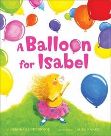 A Balloon for Isabel, Underwood, Deborah K.