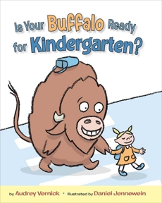 Is Your Buffalo Ready for Kindergarten?, Vernick, Audrey