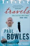 Travels: Collected Writings, 1950-1993, Bowles, Paul