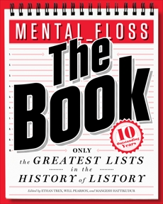 mental_floss: The Book: The Greatest Lists in the History of Listory, Pearson, Will & Hattikudur, Mangesh