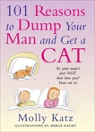 101 Reasons to Dump Your Man and Get a Cat, Katz, Molly
