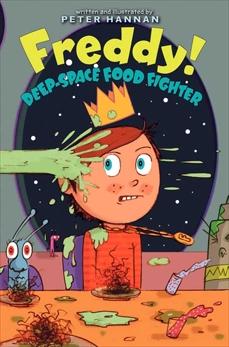 Freddy! Deep-Space Food Fighter, Hannan, Peter