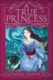 A True Princess, Zahler, Diane
