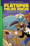Platypus Police Squad: Never Say Narwhal, Krosoczka, Jarrett J.